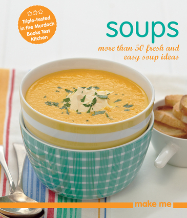 Make Me Soup - Murdoch Books
